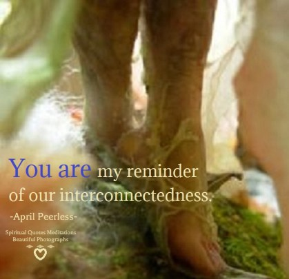 The spiritual path is not something we have to walk alone in a sense.. Other Spiritual people will cross our path, for example right now in this moment.. This gives us strength, encouragement and sometimes even joy. It is a reminder to each of us of our interconnectedness.. April Peerless
