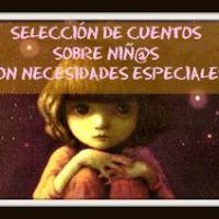 Selección de cuentos sobre niñ@s con capacidades y necesidades especiales
