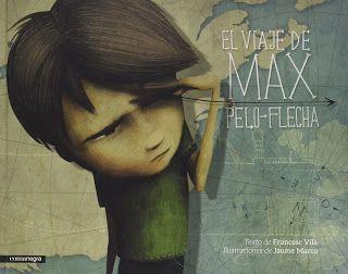 Reseña: «El viaje de Max Pelo-Flecha»