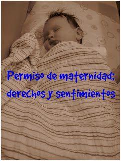 Permiso de maternidad, excedencia, reducción de jornada: derechos y sentimientos