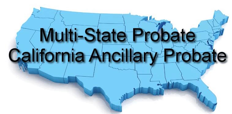 multi-state probate california ancillary probate