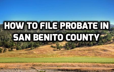 how to file probate in san benito county