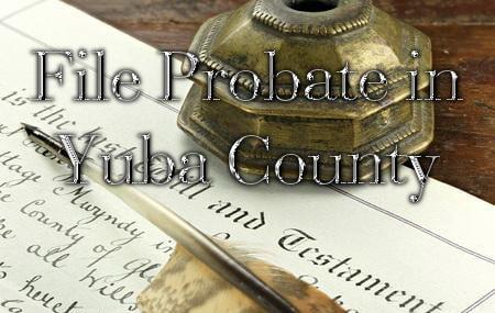 file probate in yuba county