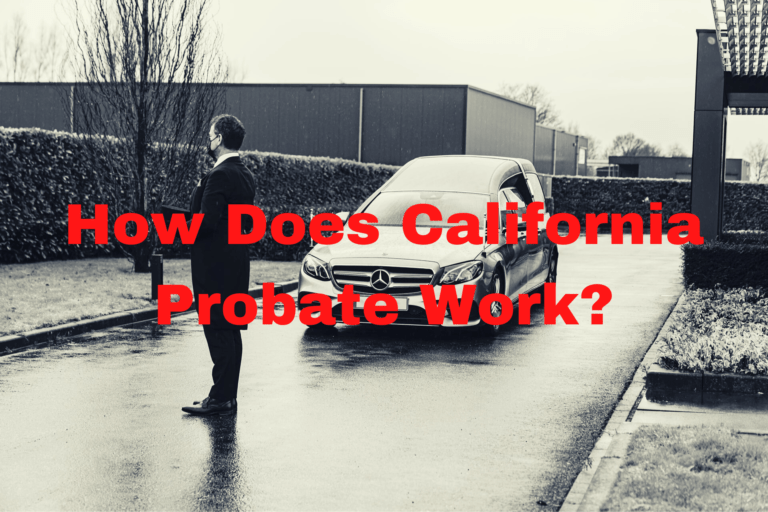 "How Does Stock image with text: ""How Does California Probate Work?"""