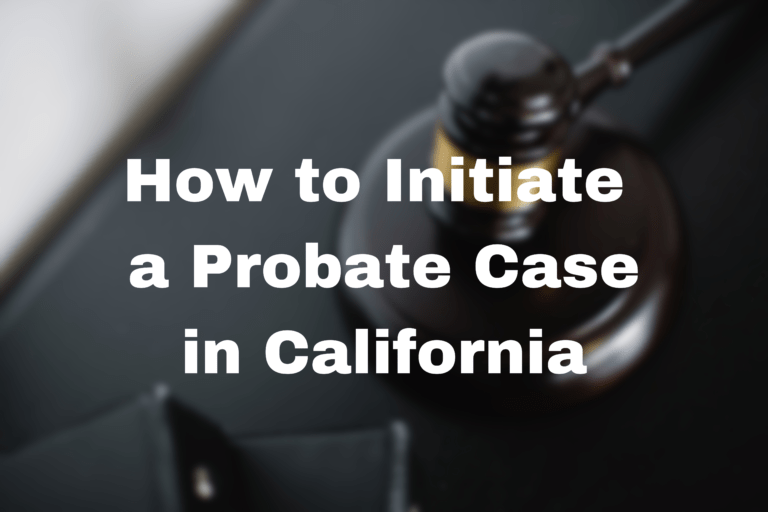 """Stock image with text: """"How to Initiate a Probate Case in California"""""""