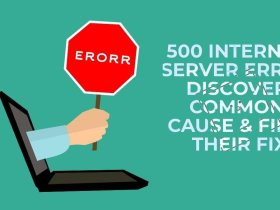 500 Internal Server Error | Discover common cause & find their fix