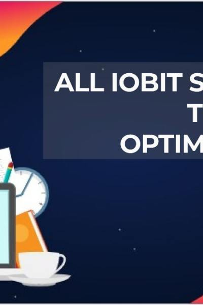 IObit Software To Optimize PC and Laptop Performance
