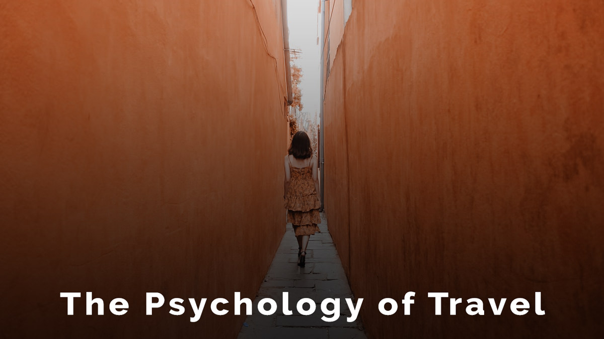 Psychology of Travel | How Travel Improves Mental Health