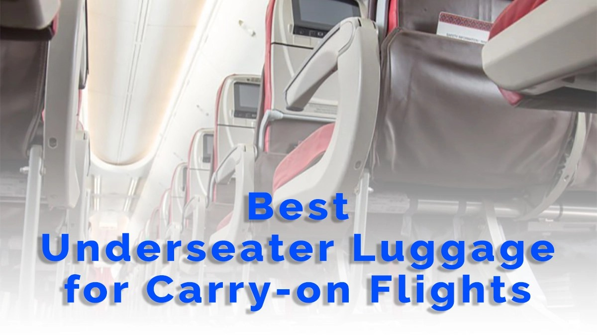 11 Best Underseater Luggage for Carry-on Flights