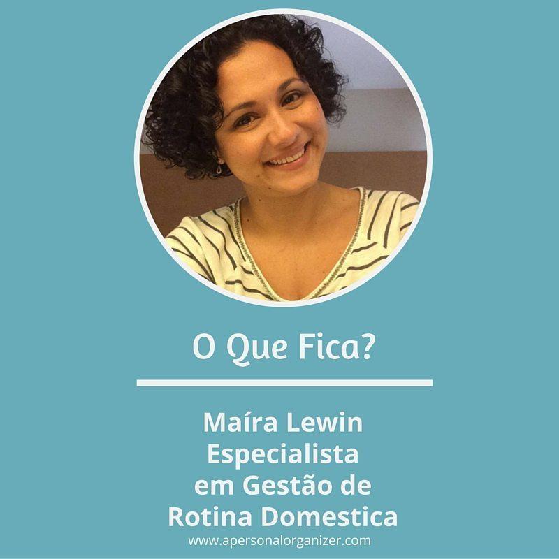 Maíra Lewin - Especialista em gerencia de rotina domestica