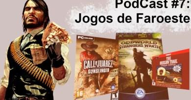 Podcast 7# – Jogos de Faroeste!