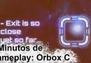 5 Minutos de Gameplay – Orbox C