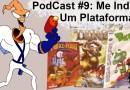 Podcast #9 – Me indica Um Plataforma?!