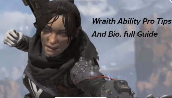 Wraith Apex Legends Lore, Ability Pro Tips And Full Guide