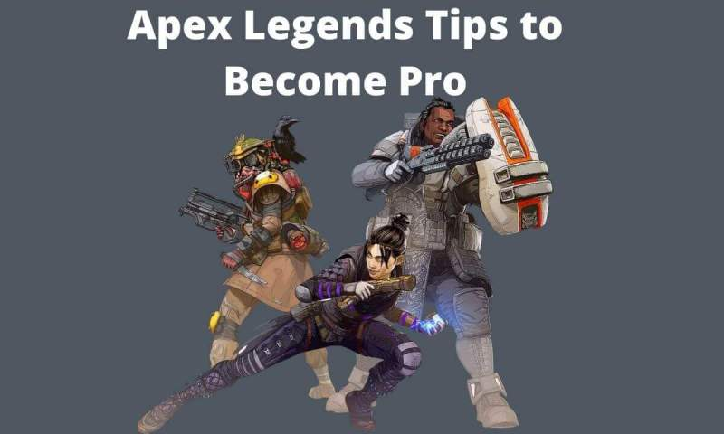 13 Tips to Become Noob To Pro in Apex Legends