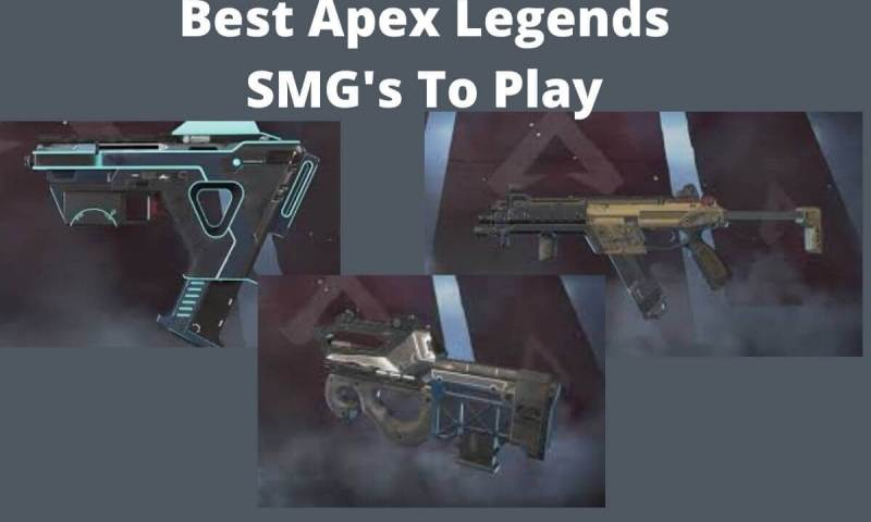 Best Apex Legends SMG's To Play