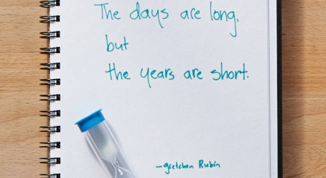 Secret of Adulthood: The Days Are Long, But the Years Are Short.