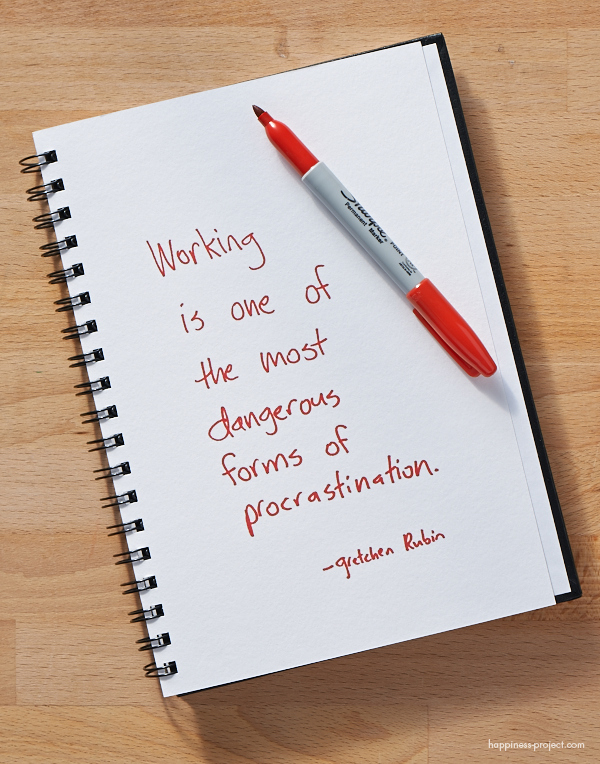 Secret of Adulthood: Working Is One of the Most Dangerous Forms of Procrastination.