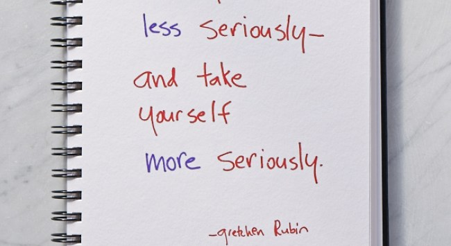 Secret of Adulthood: Take Yourself Less Seriously–and Take Yourself More Seriously.