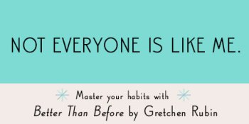 https://i1.wp.com/api.gretchenrubin.com/wp-content/uploads/2014/12/twt_NotEveryoneisLikeMe.jpg