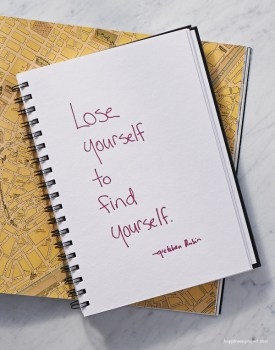 Lose yourself to find yourself.