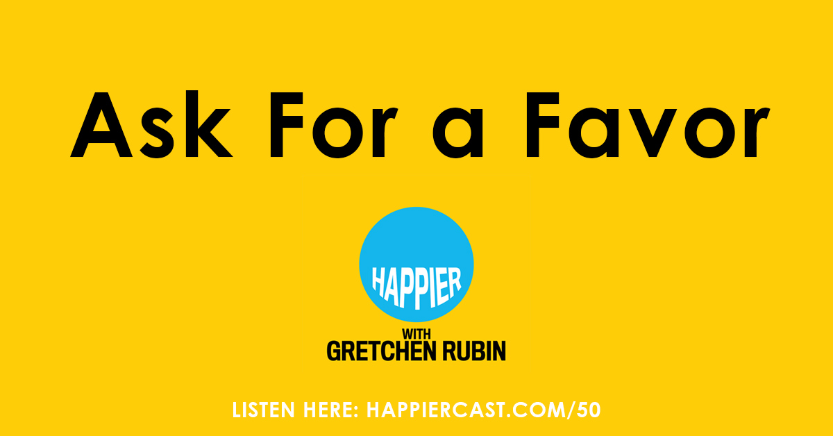 Podcast 50: Ask For a Favor, Cooperation vs. Competition, and I Struggle with My Daughter's Ear-Piercing Request.
