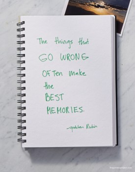 The things that go wrong often make the best memories.