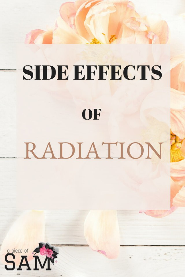 Side effects from undergoing radiation