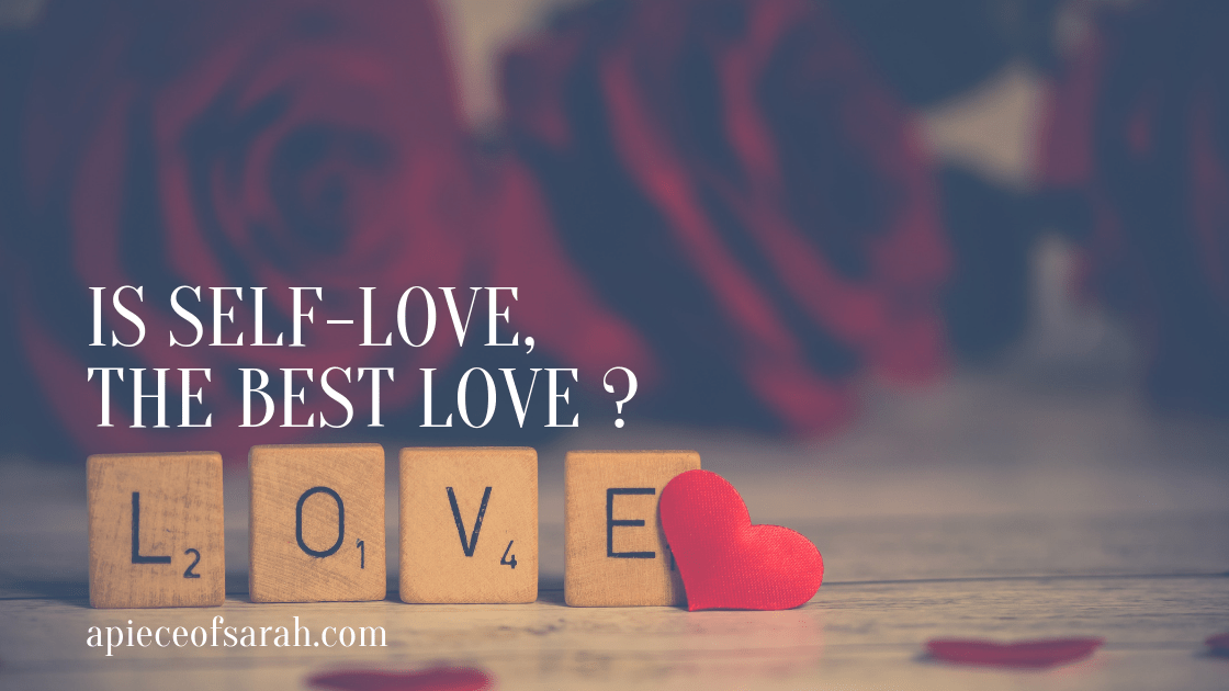 Is Self-love the best love?