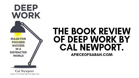 The Book Review of Deep Work – Rules for Focused Success in a Distracted World by Cal Newport.