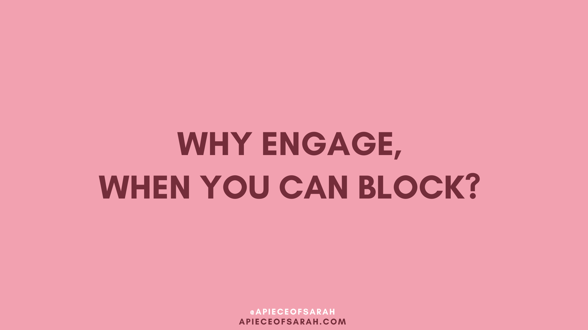 Why engage, when you can block?