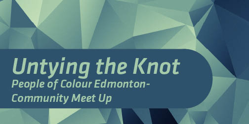 untying the knot: people of colour edmonon community meet up