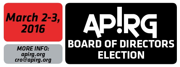 APIRG board of directors election. March 2-3, 2016. More info at apirg.org and cro@apirg.org