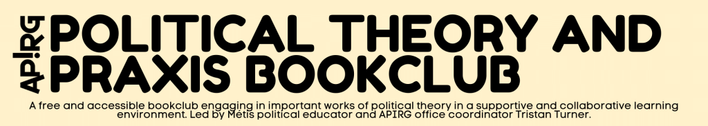APIRG Political Theory and Praxis Bookclub