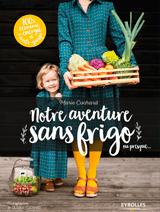 Notre aventure sans frigo - Marie Cochard