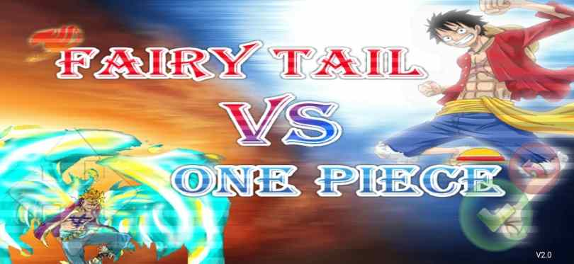 Fairy Tail Vs One Piece Mugen Apk For Android