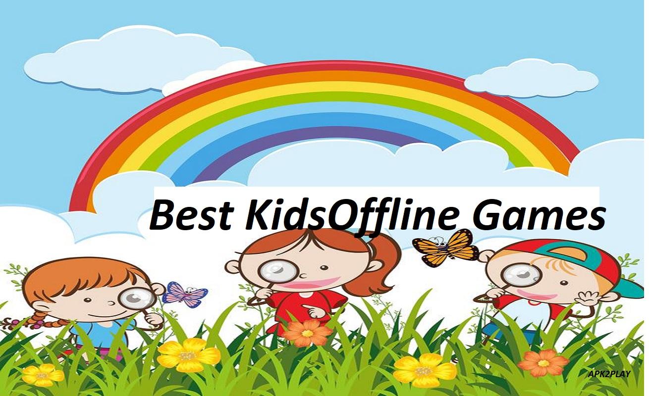 Best Offline Games for Kids