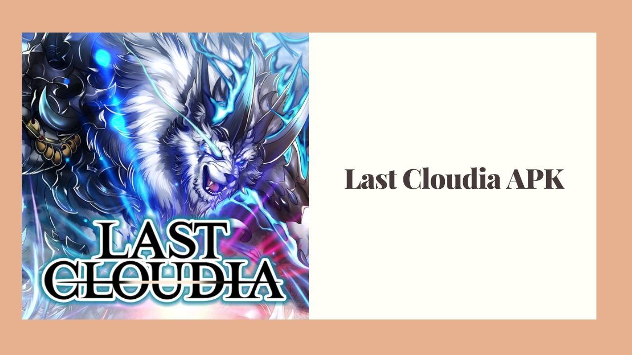 Last Cloudia Apk
