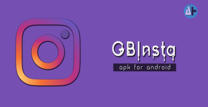 Download Gb Instagram Apk 2019 Latest Gbinsta Mod For Android
