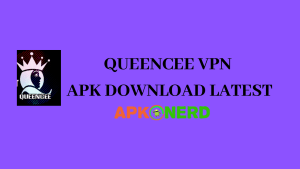 QUEENCEE VPN APK DOWNLOAD LATEST
