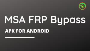 MSA FRP Bypass APK