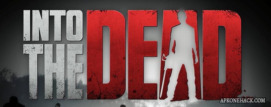 Into the Dead Mod Apk download