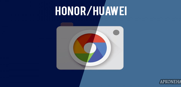 Pixel 3 Camera v6.1.021 [PORT] for [Honor/Huawei] Download by Google