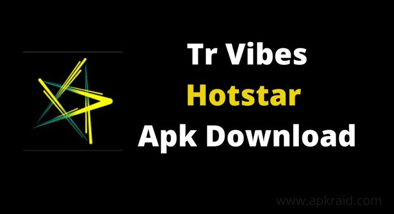 tr vibes hotstar apk download