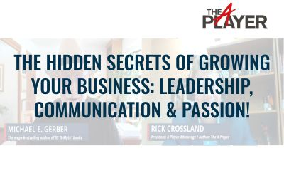 The Hidden Secrets of Growing Your Business: Leadership, Communication, and Passion!