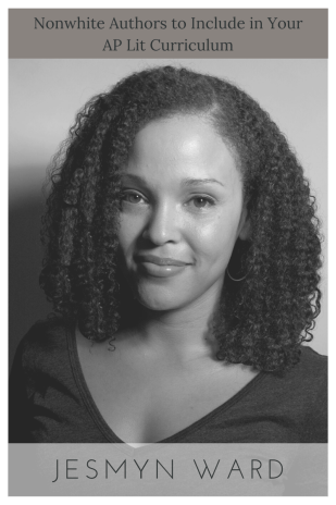 Jesmyn Ward in AP English Literature - nonwhite authors for AP Lit