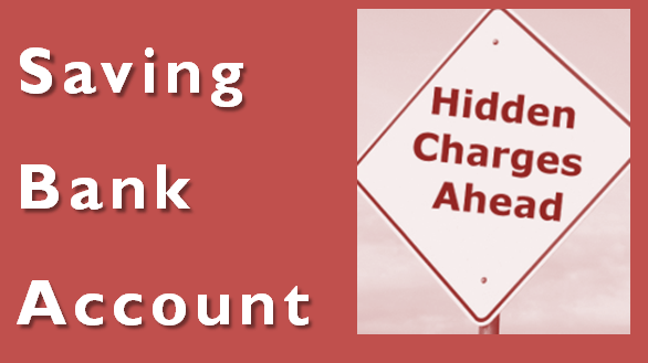 21 Hidden Charges in Saving Bank Account