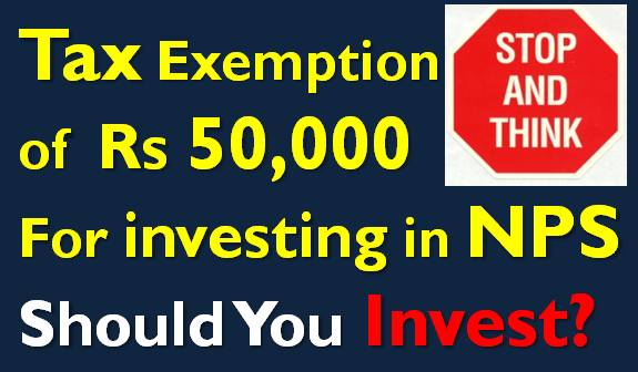 Should you Invest Rs 50,000 in NPS to Save Tax u/s 80CCD (1B)?