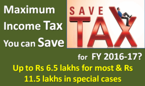 How much Tax you can Save for FY 2016-17?