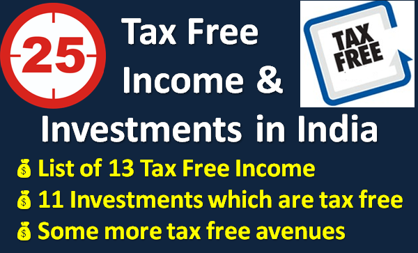 25 Tax Free Incomes & Investments in India
